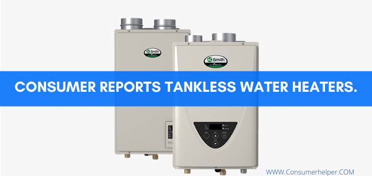 Consumer Reports Tankless Water Heaters